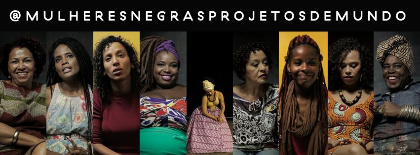 Filme Mulheres Negras Projetos de Mundo - Blog da Negra Rosa